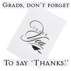 "Grads, don't forget to say ""Thanks!"""